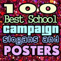 100 Best School Campaign Slogans, Posters and Ideas