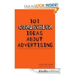 Bob Hoffman, the Ad Contrarian, is a candid straight shooter about insights into the advertising industry.