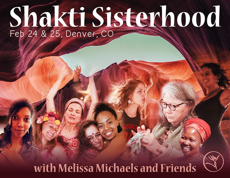 SHAKTI SISTERHOOD A Movement of Diverse Women Together Liberating Our Vast Creative Power in Service of Life With Melissa Michaels & Guest Artists ~ Winifred Harris, Navasha Daya, and Meagan Chandler  Dancing into Sacred & Archetypal Life's Cycles as Women, we will discover how each uniquely moves through us, regardless of our age, diverse realities, or life stage. Each