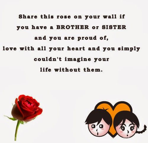 Share this rose on your wall if you have a BROTHER or SISTER you are proud