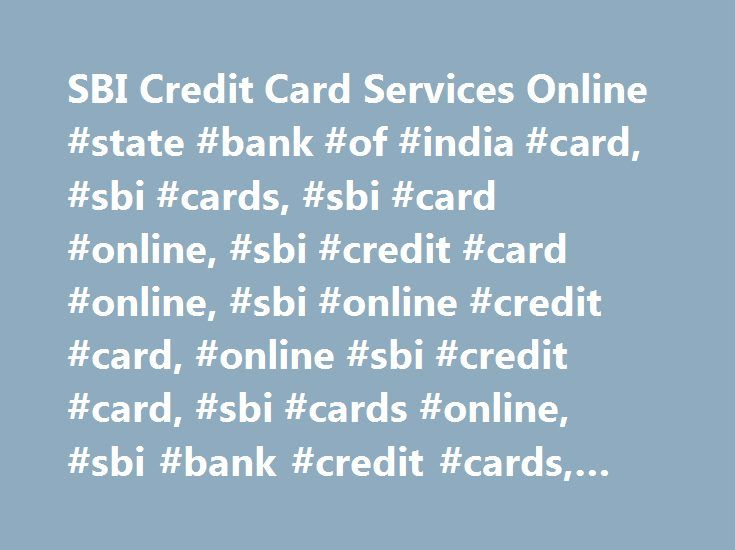 SBI Credit Card Services Online #state #bank #of #india #card, #sbi #cards, #sbi #card #online, #sbi #credit #card #online, #sbi #online #credit #card, #online #sbi #credit #card, #sbi #cards #online, #sbi #bank #credit #cards, #credit #card #services http://mauritius.remmont.com/sbi-credit-card-services-online-state-bank-of-india-card-sbi-cards-sbi-card-online-sbi-credit-card-online-sbi-online-credit-card-online-sbi-credit-card-sbi-cards-online/  # Use your Credit Card wisely Credit cards…