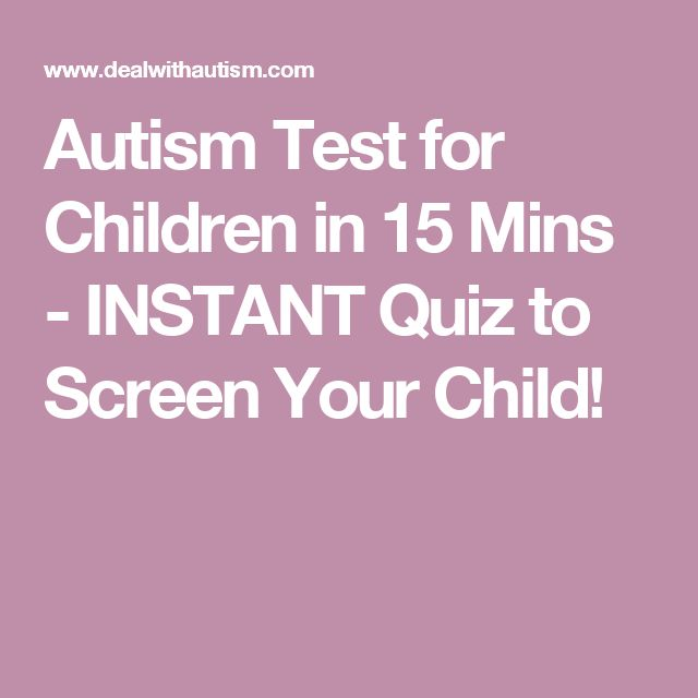 Autism Test for Children in 15 Mins - INSTANT Quiz to Screen Your Child!