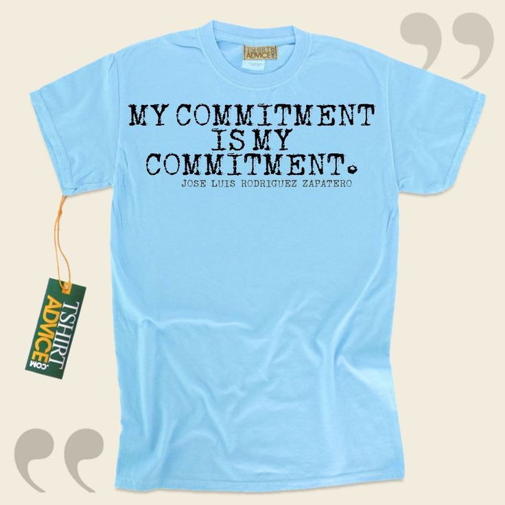 My commitment is my commitment.-Jose Luis Rodriguez Zapatero This type of  quote shirt  won't go out of style. We recommend memorable  words of wisdom tees ,  words of wisdom tshirts ,  philosophy tops , as well as  literature tshirts  in appreciation of superb creators, playwrights,... - http://www.tshirtadvice.com/jose-luis-rodriguez-zapatero-t-shirts-my-commitment-wisdom-tshirts/