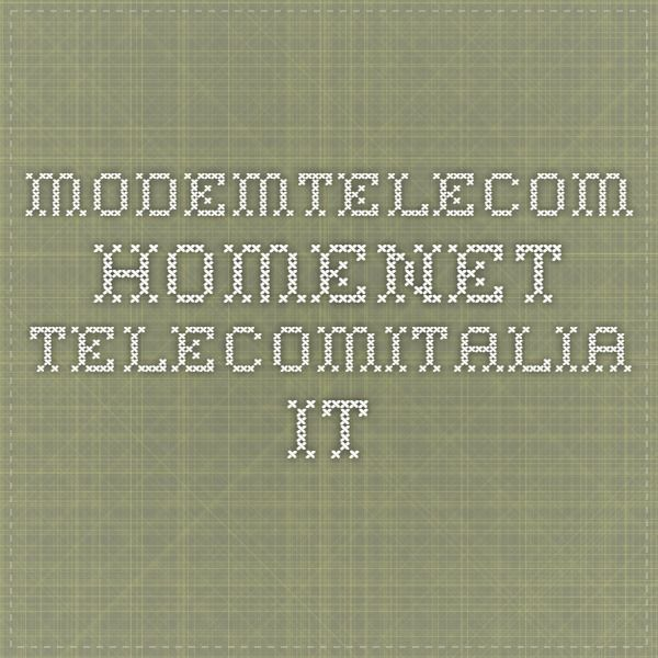 modemtelecom.homenet.telecomitalia.it