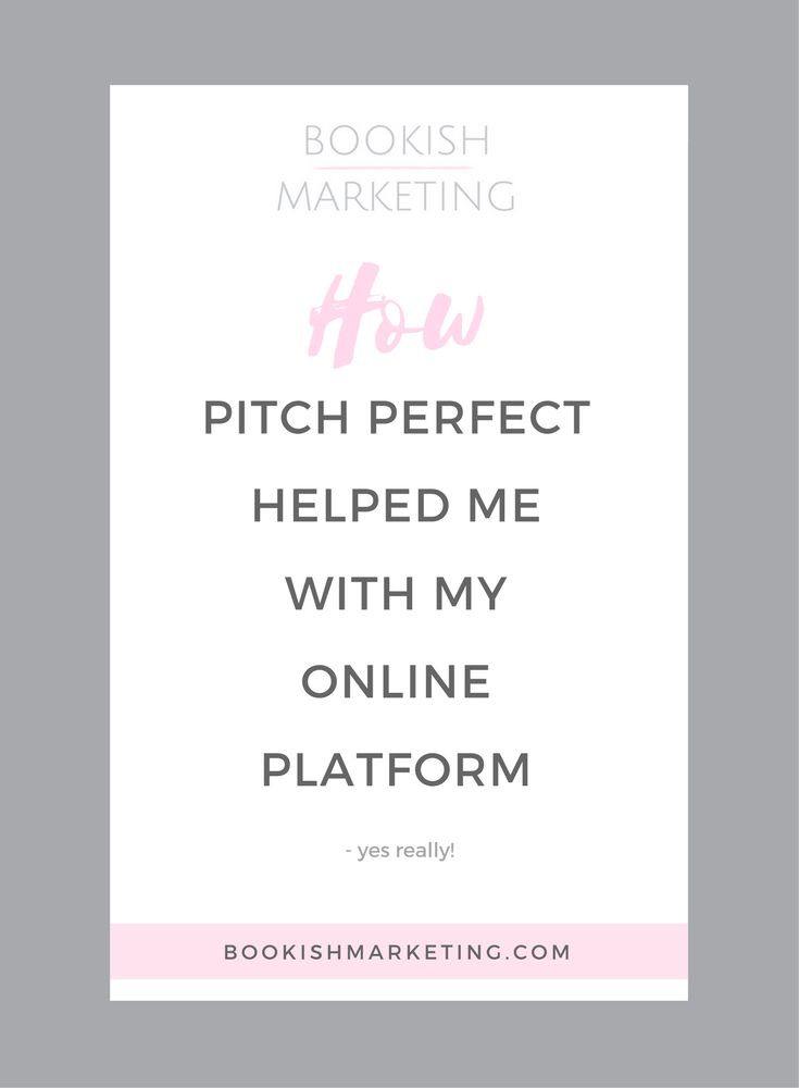 How Pitch Perfect 2 Helped Me with My Online Platform — Bookish Marketing   Finding your online voice   writing voice   building an author platform   standing out online