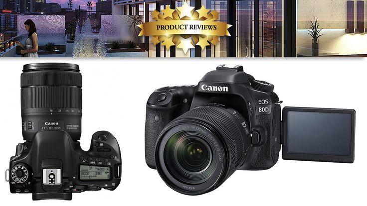 Canon EOS 80D Digital SLR Camera Review