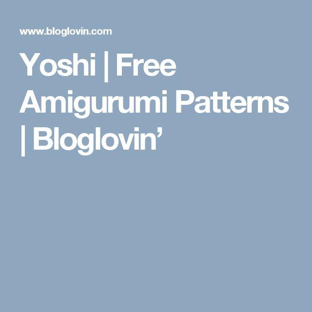 Yoshi | Free Amigurumi Patterns | Bloglovin'