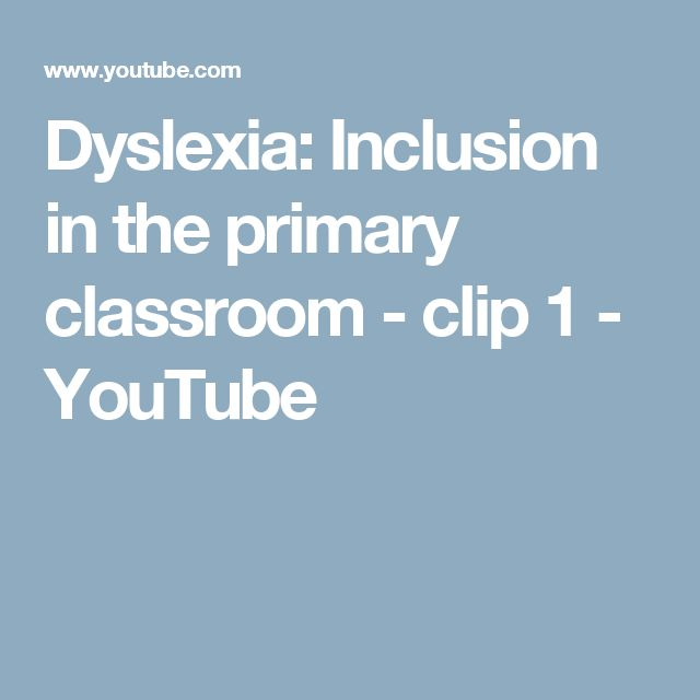 Dyslexia: Inclusion in the primary classroom - clip 1 - YouTube