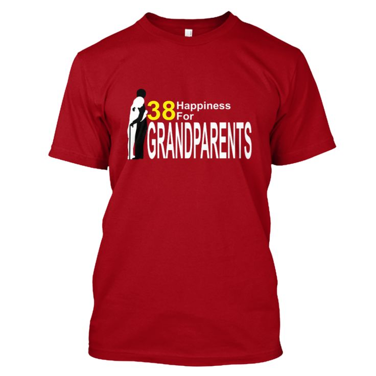"My T - shirt on Teespring ""38 Happiness For Grandparents"""