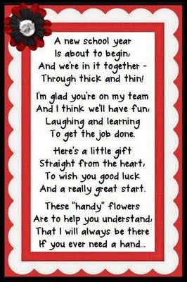 """Back to school - Going to use the beginning of the poem and change """"gift"""" to """"treat.""""  Then I'll attach it to a snack bag with candy."""