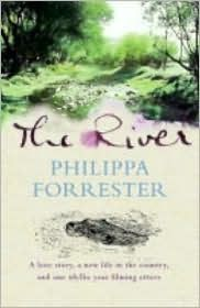 The River: A Love Story, a New Life in the Country, and One Idyllic Year Filming Otters - Philippa Forrester
