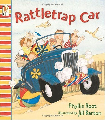 Rattletrap Car by Phyllis Root-- no one beats Phyllis Root for read alouds
