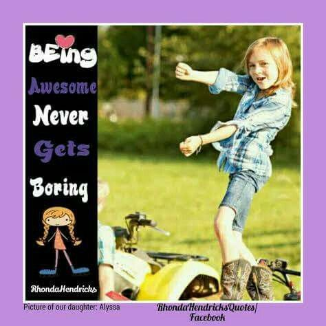 """""""Being Awesome never gets boring"""""""