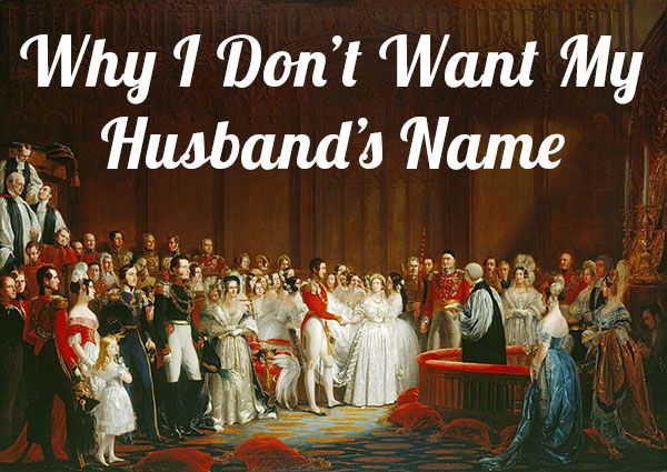 """""""It wasn't just that I liked my name. There was an ick factor attendant upon this tradition that I couldn't figure out until I was older. The problem was the power dynamic. We all sense that names are important. So why didn't men have to change theirs? Why did their identities take precedence? Why did they get to be superior?"""""""