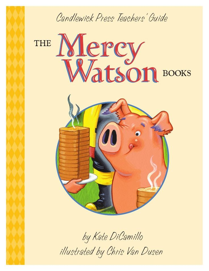 Teachers' Guide for the Mercy Watson series written by Kate DiCamillo and illustrated by Chris van Dusen