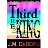 The Third King: a New Age Thriller (Kindle Edition)By J.M. DeBord