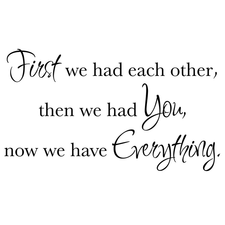 First we had each other