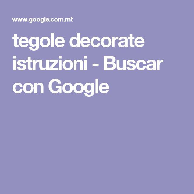 tegole decorate istruzioni - Buscar con Google