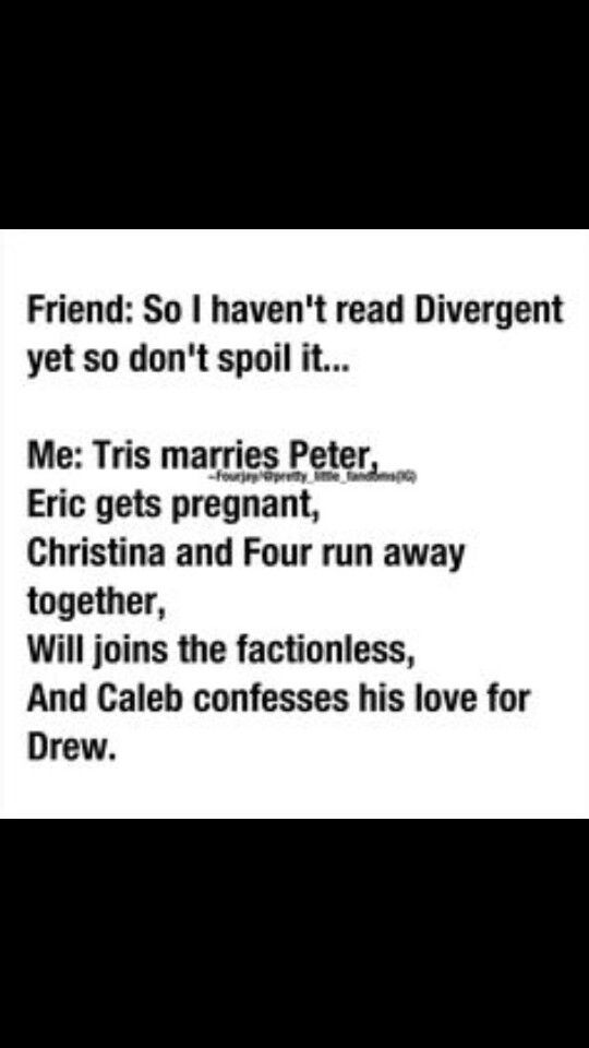 They OBVIOUSLY haven't read the book. Will gets pregnant and Eric joins the factionless. Get your facts straight bud lol