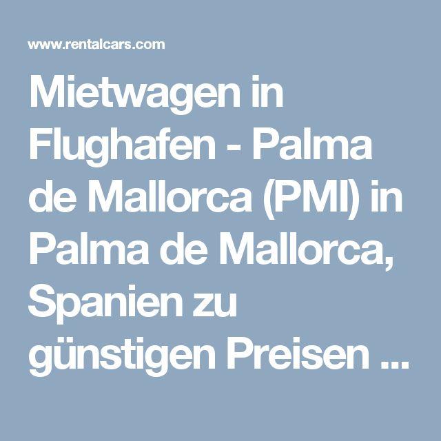 Mietwagen in Flughafen - Palma de Mallorca (PMI) in Palma de Mallorca, Spanien zu günstigen Preisen mit RentalCars.com