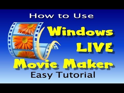 HOW TO USE WINDOWS LIVE MOVIE MAKER - EASY TUTORIAL - YouTube