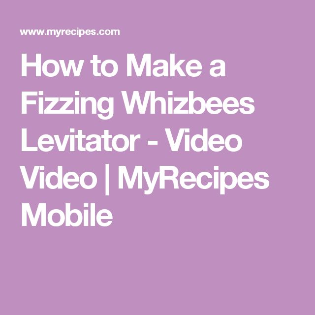 How to Make a Fizzing Whizbees Levitator - Video Video   MyRecipes Mobile