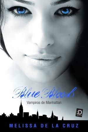 BLUE BLOODS: VAMPIROS DE MANHATTAN - Melissa de la Cruz - Livro