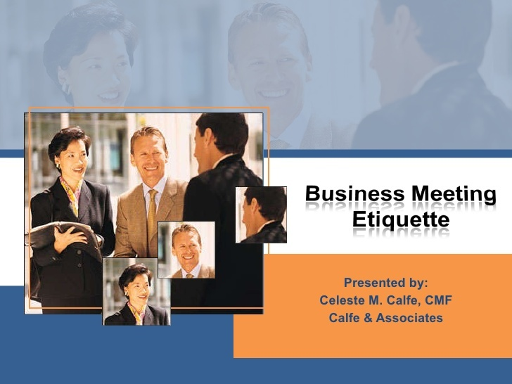 Business Meeting Etiquette---In business meetings poor etiquette can have negatice effects. By improving your business meeting etiquette you will automatically improve your chance of success.