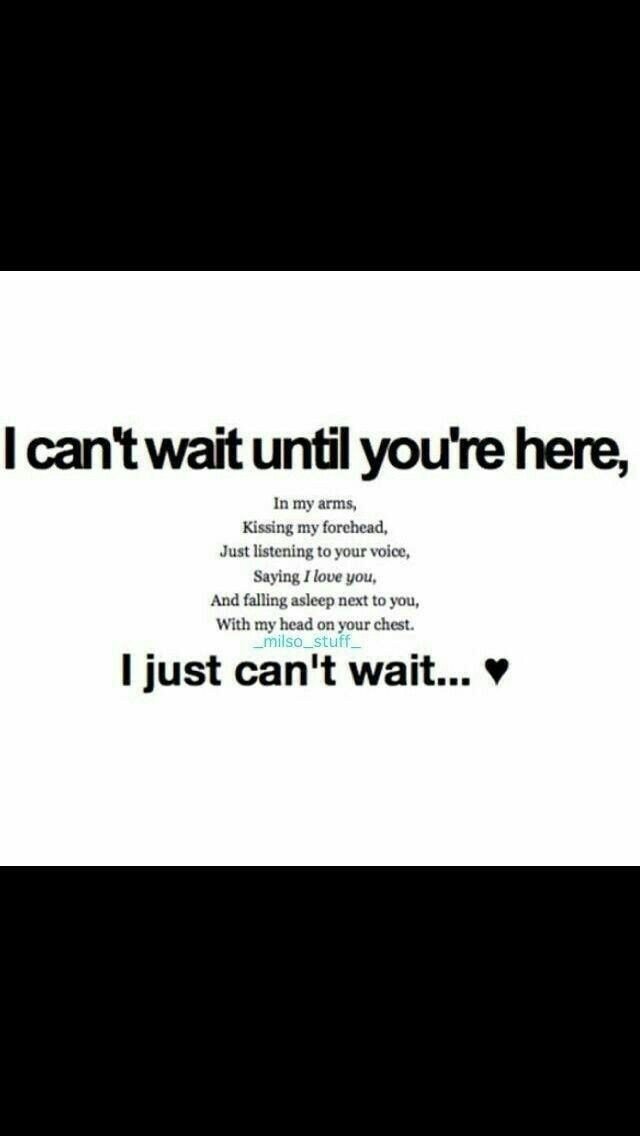 I Can T Wait I Miss Him Quotes Seeing You Quotes Needing You Quotes