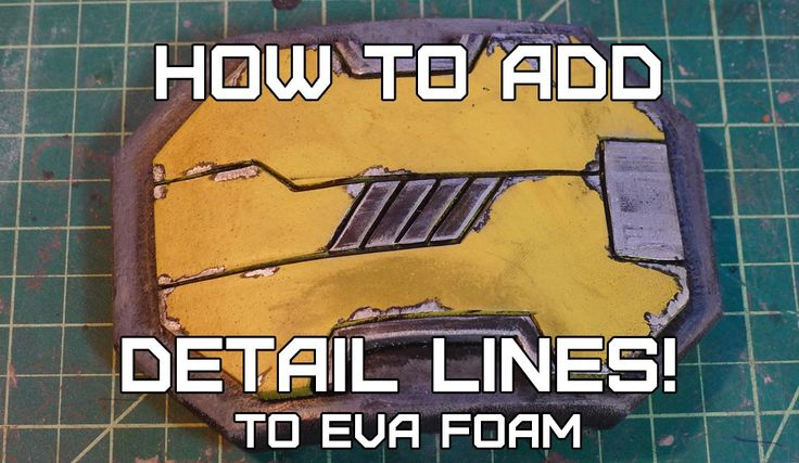 Adding Detail Lines - Quick and amazing EVA foam tip. So need a heat gun!