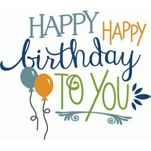 Silhouette Design Store - View Design #79864: happy birthday to you phrase