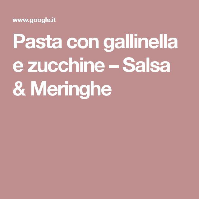 Pasta con gallinella e zucchine – Salsa & Meringhe