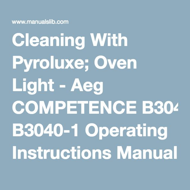 Cleaning With Pyroluxe; Oven Light - Aeg COMPETENCE B3040-1 Operating Instructions Manual [Page 32]