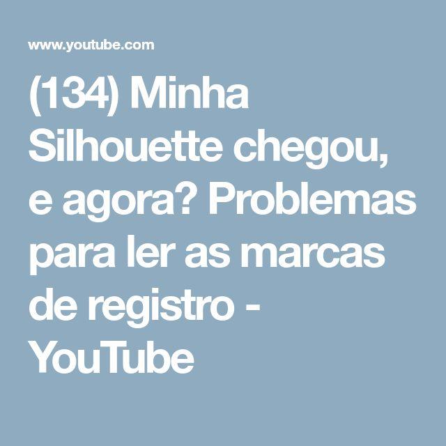 (134) Minha Silhouette chegou, e agora? Problemas para ler as marcas de registro - YouTube
