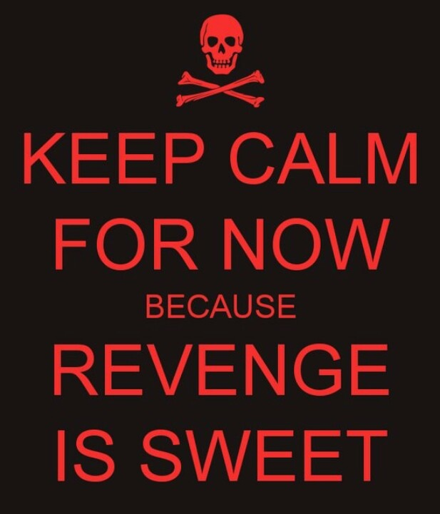 Keep calm for now, give it a week, loneliness sets in, doubt, cause your Karma is coming Sweetie; all those hateful bad things you did, said and are still doing.  REVENGE my dear is VERY VERY SWEET.  Look Familiar?