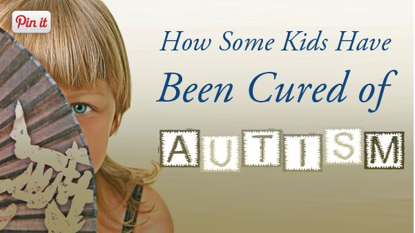 How to Treat or Possibly Cure Autism Naturally With a Functional Medicine Approach
