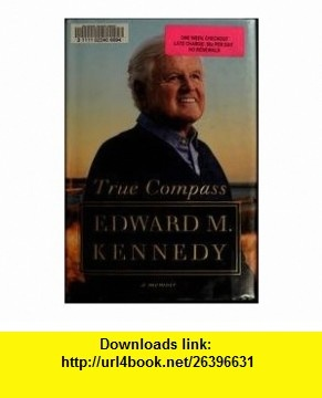 12 best torrent e book images on pinterest pdf tutorials and books true compass a memoir edward m kennedy asin b002rxivgi memoirscompassebookspdf fandeluxe