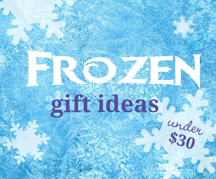 Frozen Gift Ideas for Under $30   Frozen Gifts to Make