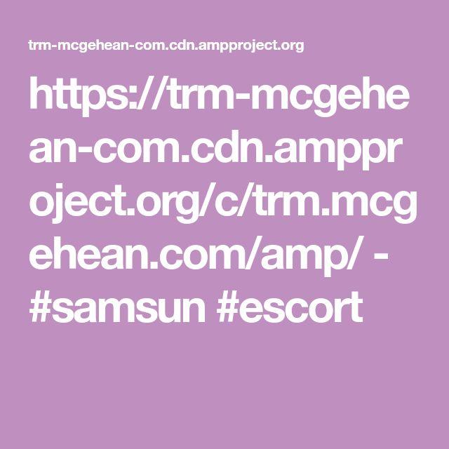 https://trm-mcgehean-com.cdn.ampproject.org/c/trm.mcgehean.com/amp/  -  #samsun #escort