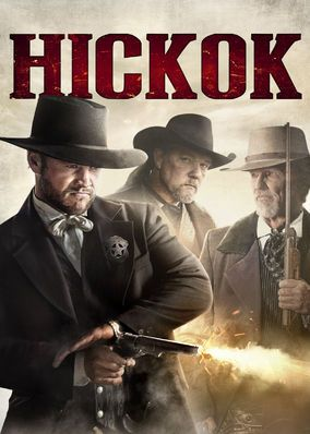 """Hickok (2017) While serving as the marshal of rowdy Abilene, Kansas, """"Wild Bill"""" Hickok uses guns and gall to tidy up the lawless frontier town."""