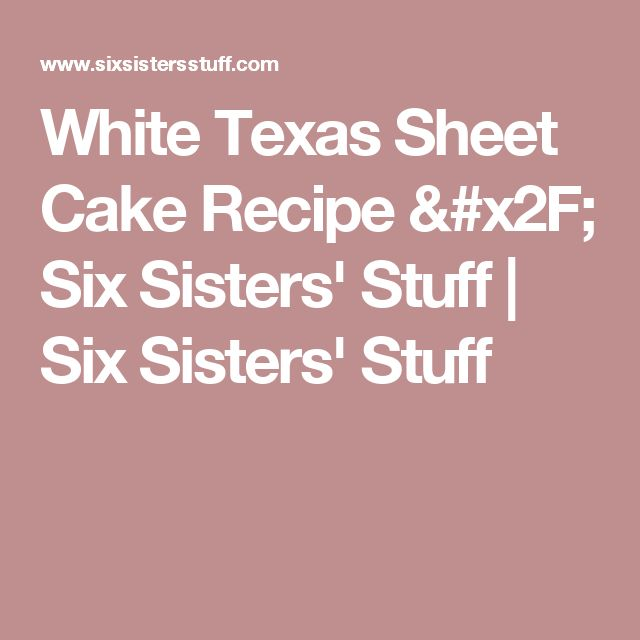 White Texas Sheet Cake Recipe / Six Sisters' Stuff | Six Sisters' Stuff