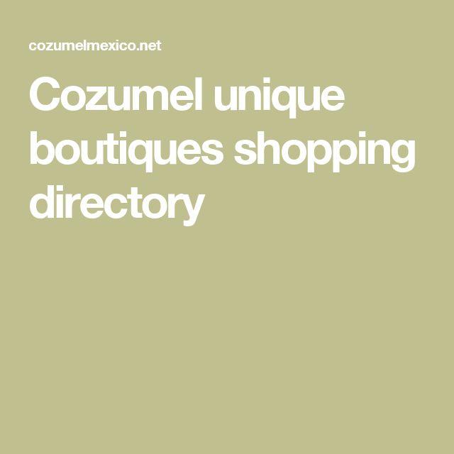 Cozumel unique boutiques shopping directory
