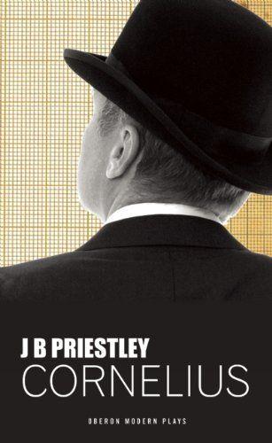 Cornelius (Oberon Modern Plays) by J.B. Priestley https://www.amazon.co.uk/dp/1849435006/ref=cm_sw_r_pi_dp_x_.ENDybPA8W6M6