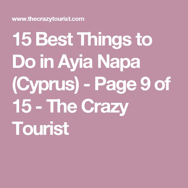 15 Best Things to Do in Ayia Napa (Cyprus) - Page 9 of 15 - The Crazy Tourist