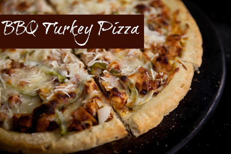 BBQ Turkey Pizza (a great way to use leftovers from the holidays)