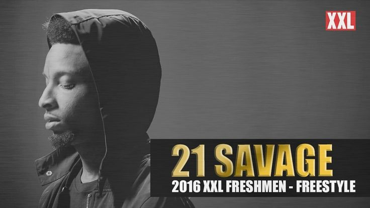 21 Savage Freestyle - XXL Freshman 2016