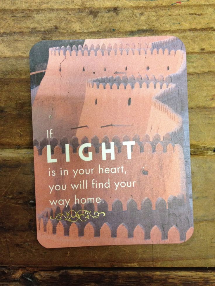 'If light is in your heart you will find your way home.' - Rumi