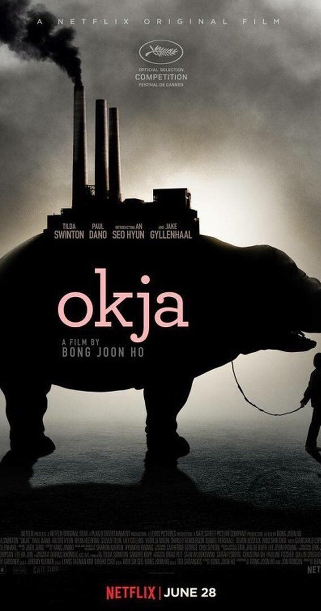 Directed by Bong Joon Ho.  With Tilda Swinton, Paul Dano, Seo-Hyun Ahn, Hee-Bong Byun. Meet Mija, a young girl who risks everything to prevent a powerful, multi-national company from kidnapping her best friend - a massive animal named Okja.