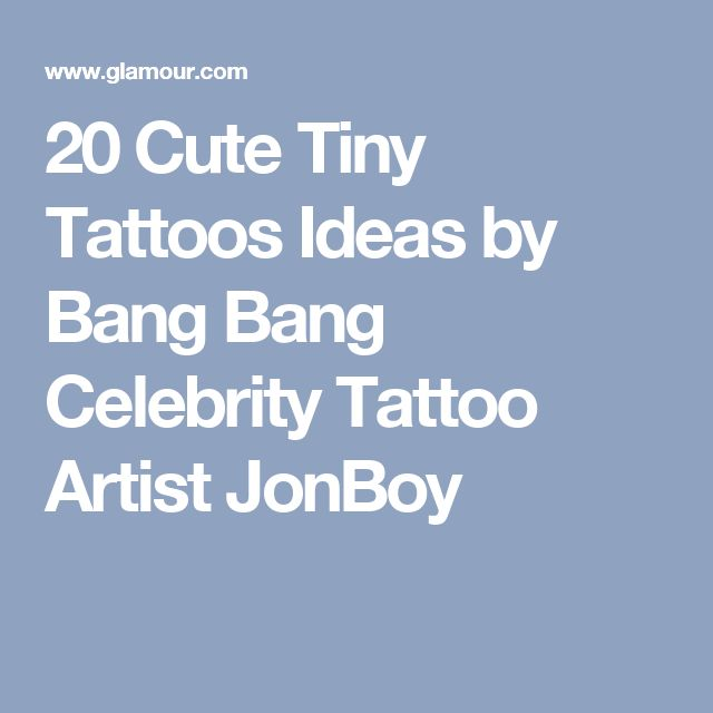 20 Cute Tiny Tattoos Ideas by Bang Bang Celebrity Tattoo Artist JonBoy – Carla Thompson