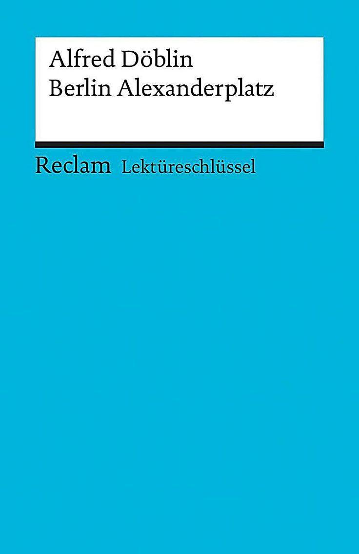 Lektureschlussel Alfred Doblin Berlin Alexanderplatz Alfred Doblin Taschenbuch Buch In 2020 Berlin Alexanderplatz Taschen Bucher Und Bucher